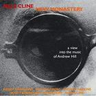 Nels Cline - New Monastery: A View Into The Music Of Andrew Hill