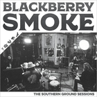 Blackberry Smoke - The Southern Ground Sessions