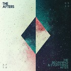 The Afters - The Beginning & Everything After