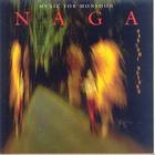 Naga (Music For Monsoon)