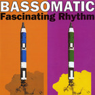 Bassomatic - Fascinating Rhythm (EP) (Vinyl)