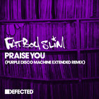 Fatboy Slim - Praise You (Purple Disco Machine Extended Remix) (CDS)
