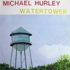 Michael Hurley - Watertower