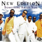 New Edition - Something About You (MCD)