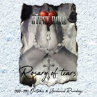 Gypsy Rose - Rosary Of Tears - 1988-1991 Outtakes & Unreleased Recordings
