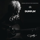 Dolly Parton - Dumplin' (Original Motion Picture Soundtrack)