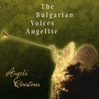The Bulgarian Voices Angelite - Angelite's Christmas
