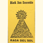Black Sun Ensemble - Raga Del Sol (Tape)
