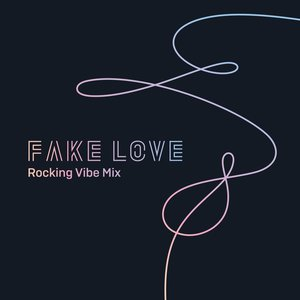 Fake Love (Rocking Vibe Mix) (CDS)