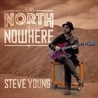Steve Young - A Little North Of Nowhere