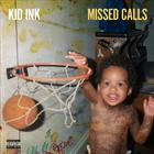 Kid Ink - Missed Calls