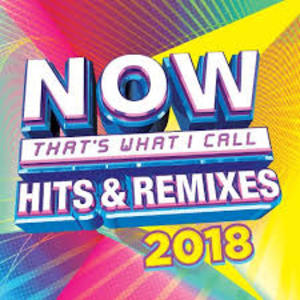 Now That's What I Call Hits & Remixes 2018
