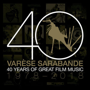 Varèse Sarabande: 40 Years Of Great Film Music 1978-2018 CD1