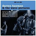 The Wave Pictures - Madrid (With Darren Hayman)