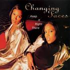 Changing Faces - Keep It Right There (MCD)
