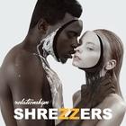 Shrezzers - Relationships