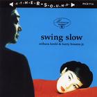 Swing Slow (With Miharu Koshi)