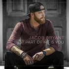 Jacob Bryant - Best Part Of Me Is You (CDS)