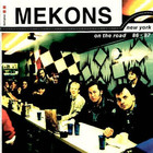 Mekons - New York, On The Road 86-87 (Reissued 2001)
