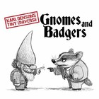 Gnomes & Badgers
