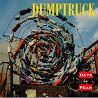 Dumptruck - Days Of Fear