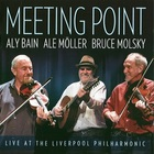 Aly Bain - Meeting Point: Live At The Liverpool Philharmonic (With Ale Moller & Bruce Molsky)