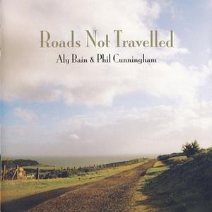 Roads Not Travelled (With Phil Cunningham)