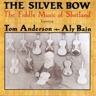 Aly Bain - The Silver Bow (With Tom Anderson)