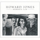Howard Jones - Human's Lib (Remastered Extended 2018) CD1