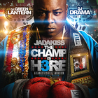 Jadakiss - The Champ Is Here Pt. 3