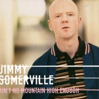 Jimmy Somerville - Ain't No Mountain High Enough