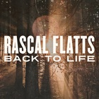 Rascal Flatts - Back To Life (CDS)