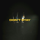 X Ambassadors - Don't Stay (CDS)