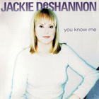 Jackie Deshannon - You Know Me