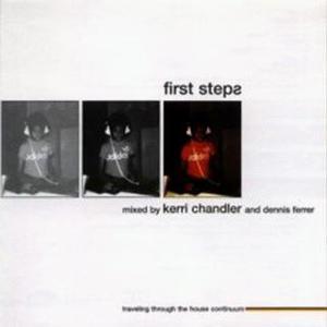 First Steps (With Dennis Ferrer)