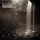 Branford Marsalis Quartet - Eternal