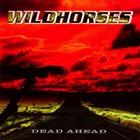 Wild Horses - Dead Ahead