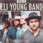 Eli Young Band - This Is Eli Young Band: Greatest Hits