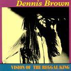 Dennis Brown - Vision Of The Reggae King