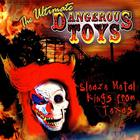 Dangerous Toys - The Ultimate Dangerous Toys