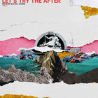 Broken Social Scene - Let's Try The After (Vol. 1)