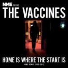 The Vaccines - Home Is Where The Start Is - Home Demos 2009 - 2012