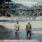 Malcolm Arnold - The Bridge On The River Kwai: Original Soundtrack