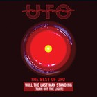 Will The Last Man Standing (Turn Out The Light): The Best Of Ufo CD1