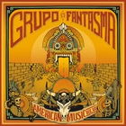 Grupo Fantasma - American Music Vol. VII
