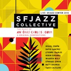 Sfjazz Collective - Music Of Antônio Carlos Jobim & Original Compositions Live: Sfjazz Center 2018 CD1