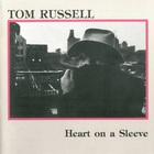 Tom Russell - Heart On A Sleeve