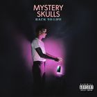 Mystery Skulls - Back To Life
