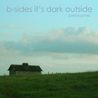 B-Sides It's Dark Outside (EP)