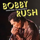 Bobby Rush - Chicken Heads: A 50-Year History Of Bobby Rush CD3